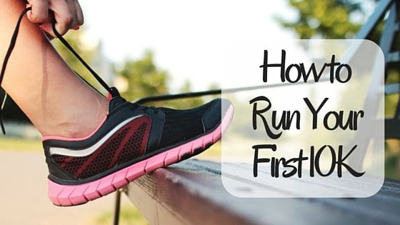 How to Run Your First 10K