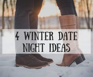 4 Winter Date Night Ideas