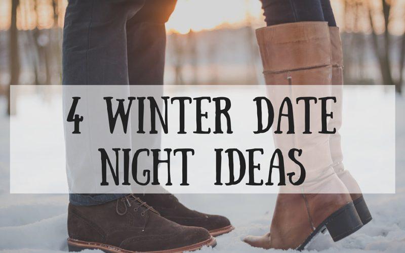 4 Winter Date Night Ideas