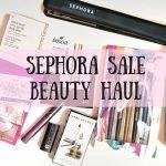 Sephora Sale Beauty Haul