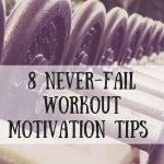 8 Never-Fail Workout Motivation Tips