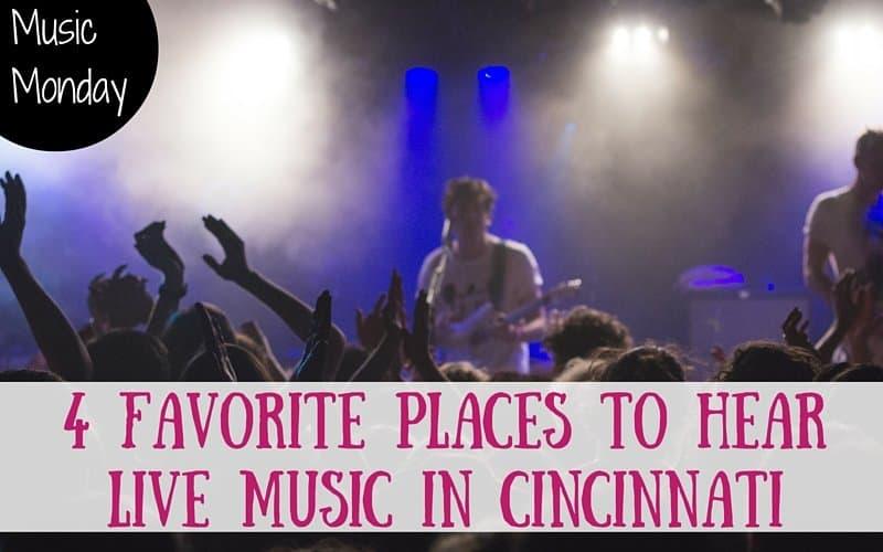 Music Monday: 4 Favorite Places to Hear Live Music in Cincinnati