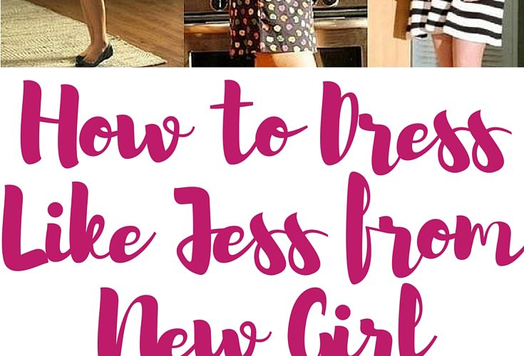 How to Dress Like Jess From New Girl