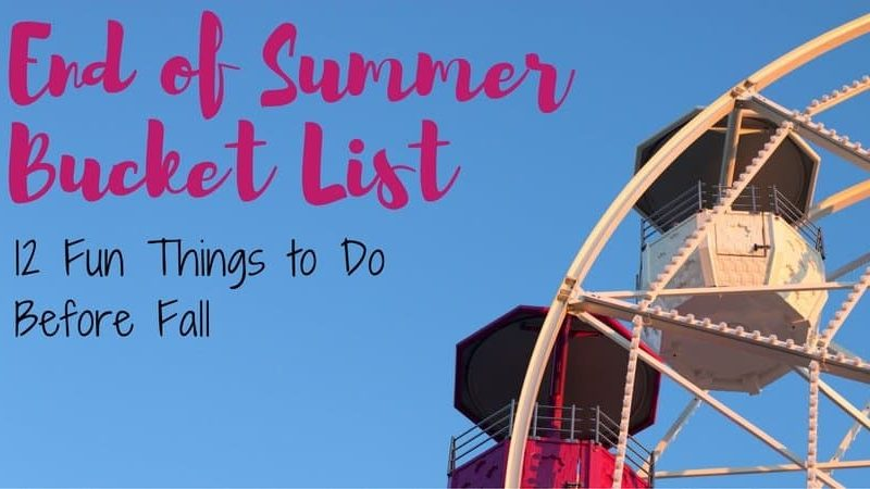 End of Summer Bucket List