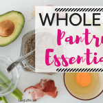 Whole 30 Pantry Essentials