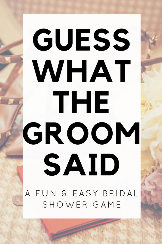 "This fun bridal shower game idea challenges the bride to ""Guess What the Groom Said."" This free game is fun for all wedding parties."
