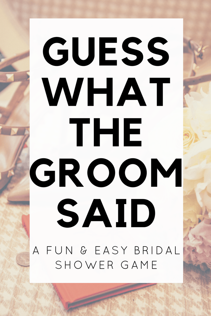 this fun bridal shower game idea challenges the bride to guess what the groom said