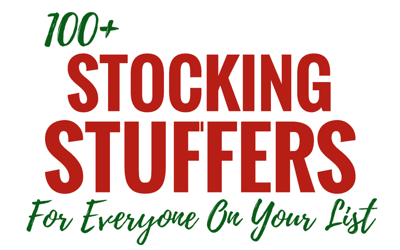 100 + Stocking Stuffers For Everyone On Your List