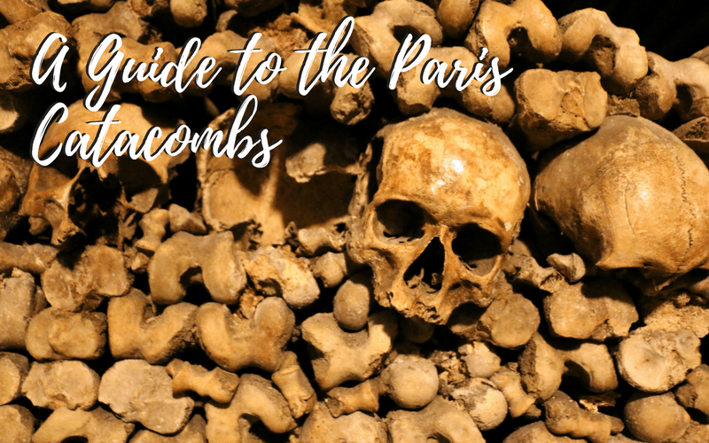 A Guide to the Paris Catacombs