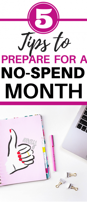 These 5 tips will prepare you for a successful no-spend month challenge. You'll find motivation and easy tips to follow so you can save and not spend any money. Plus, you'll be prepared with plenty of no-spend activities. Keep reading for the 5 things you must do before starting any no-spend challenge whether it's a day, week or month long.