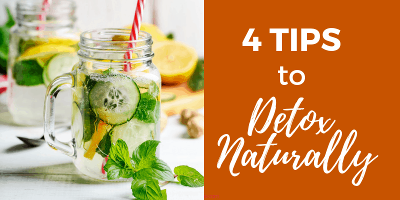 4 Tips to Detox Naturally