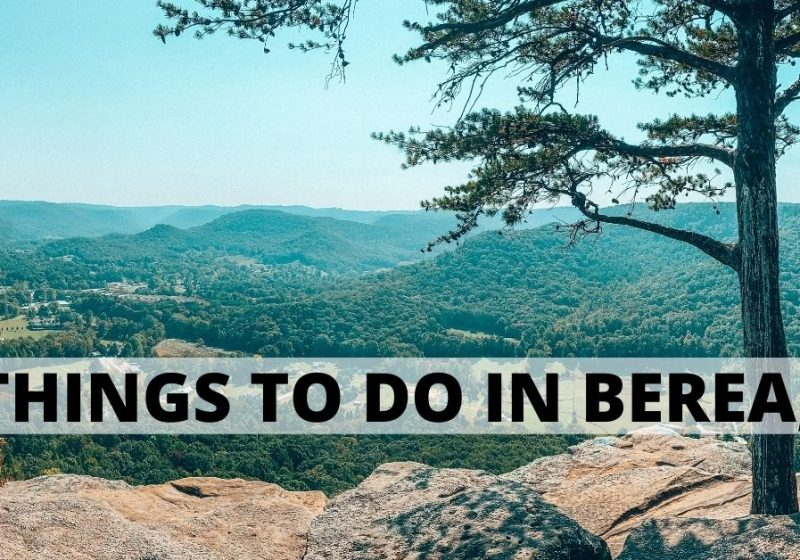 7+ Things to do in Berea, KY for an Unforgettable Visit